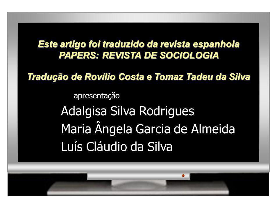 Tradução de Rovílio Costa e Tomaz Tadeu da Silva