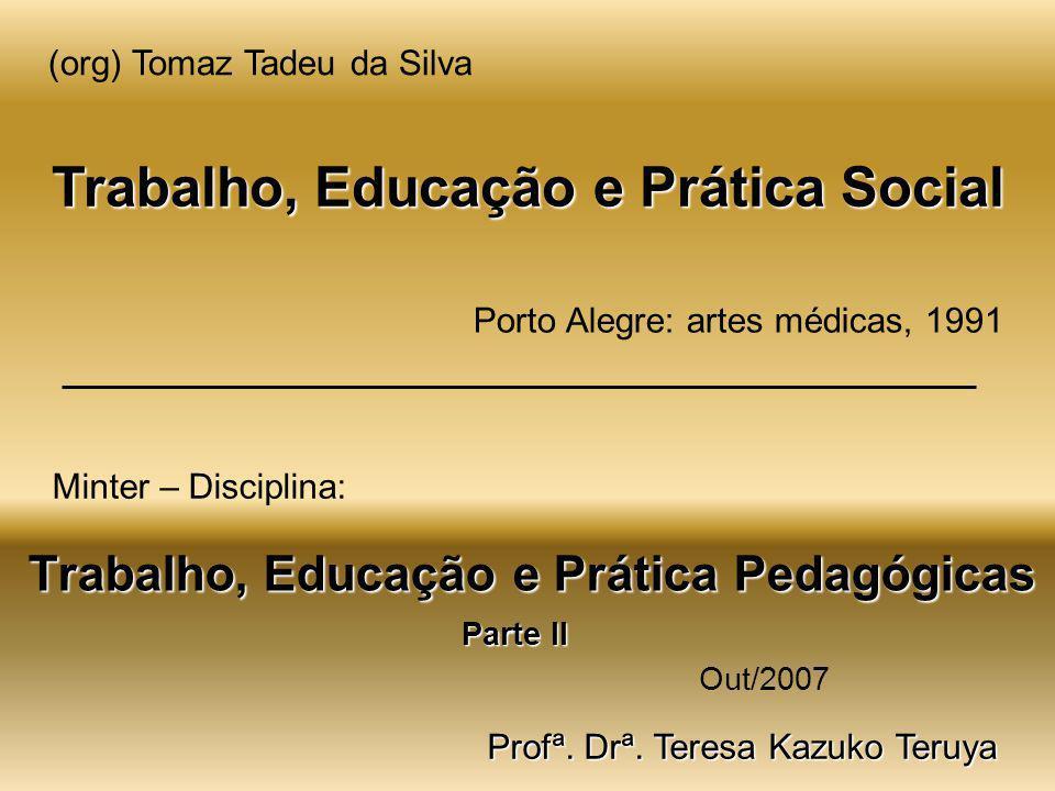 Trabalho, Educação e Prática Social