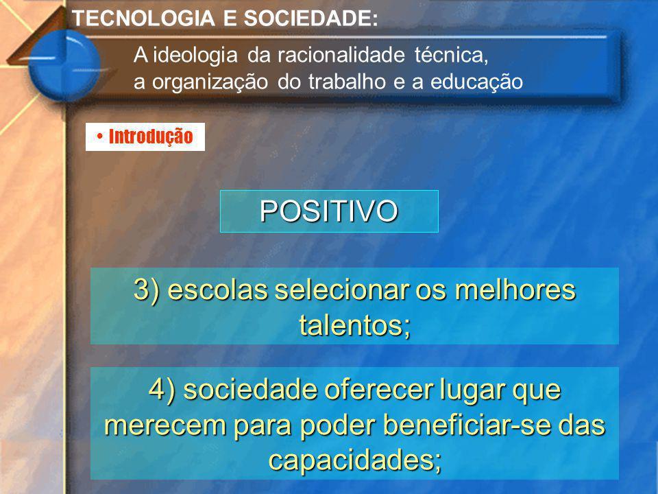 3) escolas selecionar os melhores talentos;