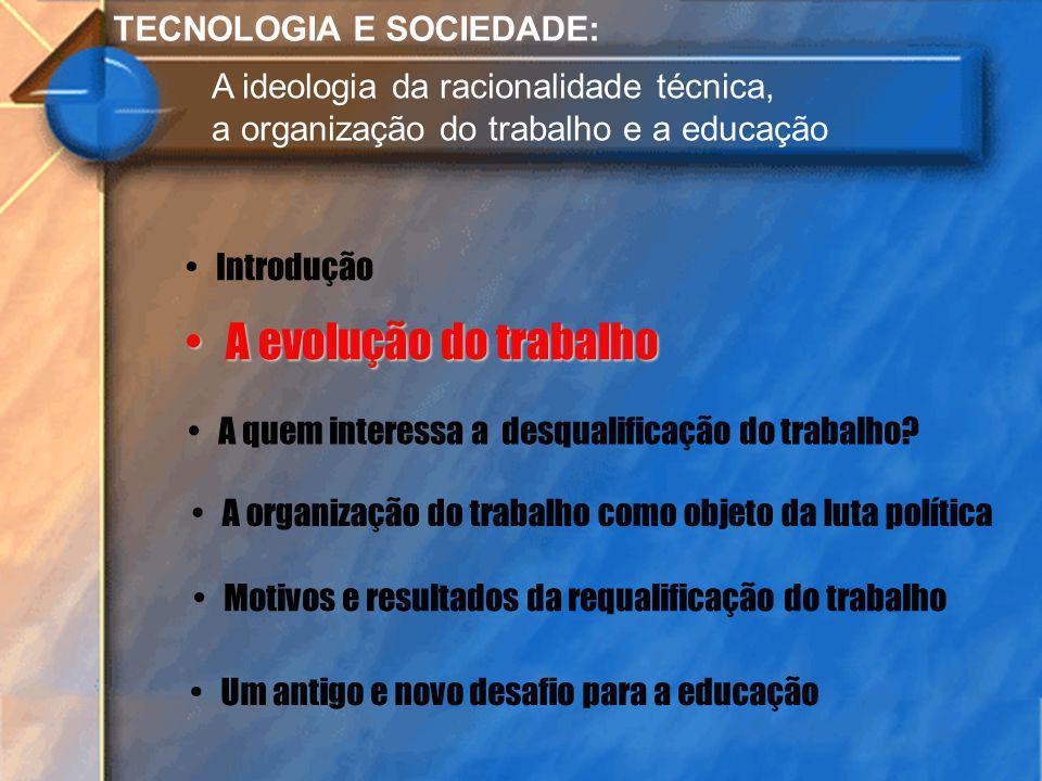 A evolução do trabalho TECNOLOGIA E SOCIEDADE: