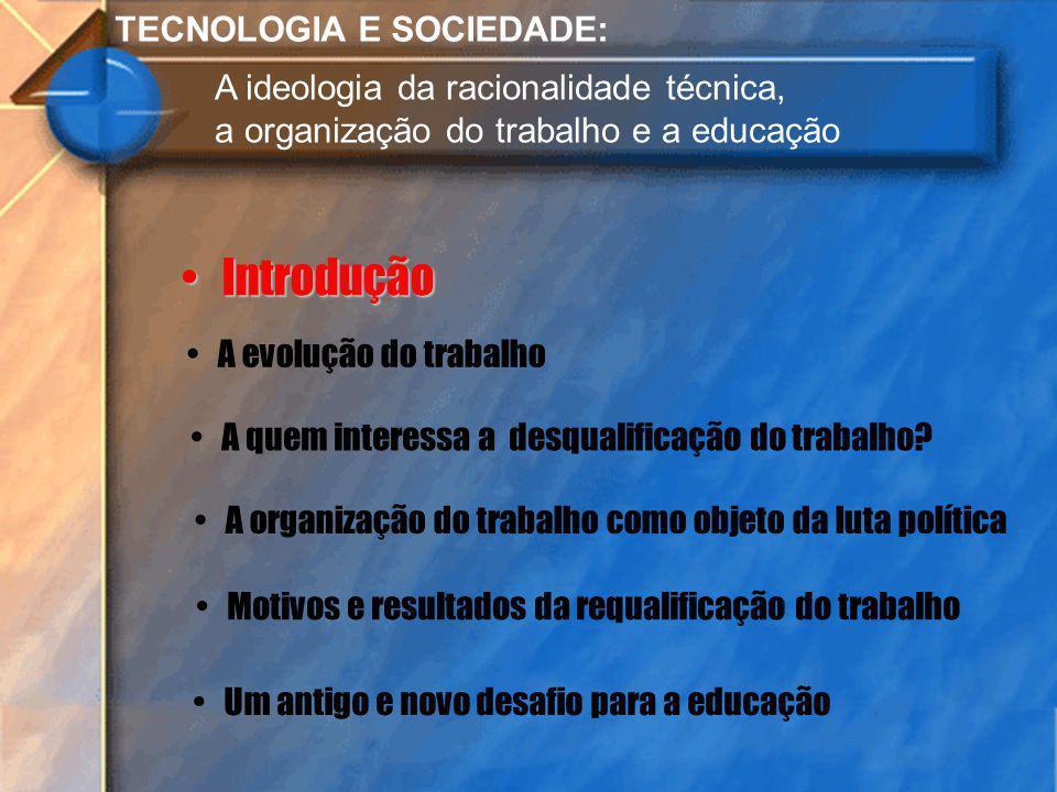 Introdução TECNOLOGIA E SOCIEDADE: