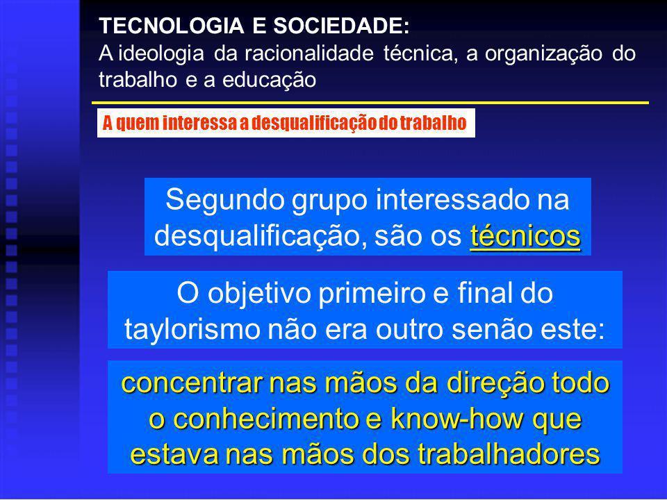 Segundo grupo interessado na desqualificação, são os técnicos