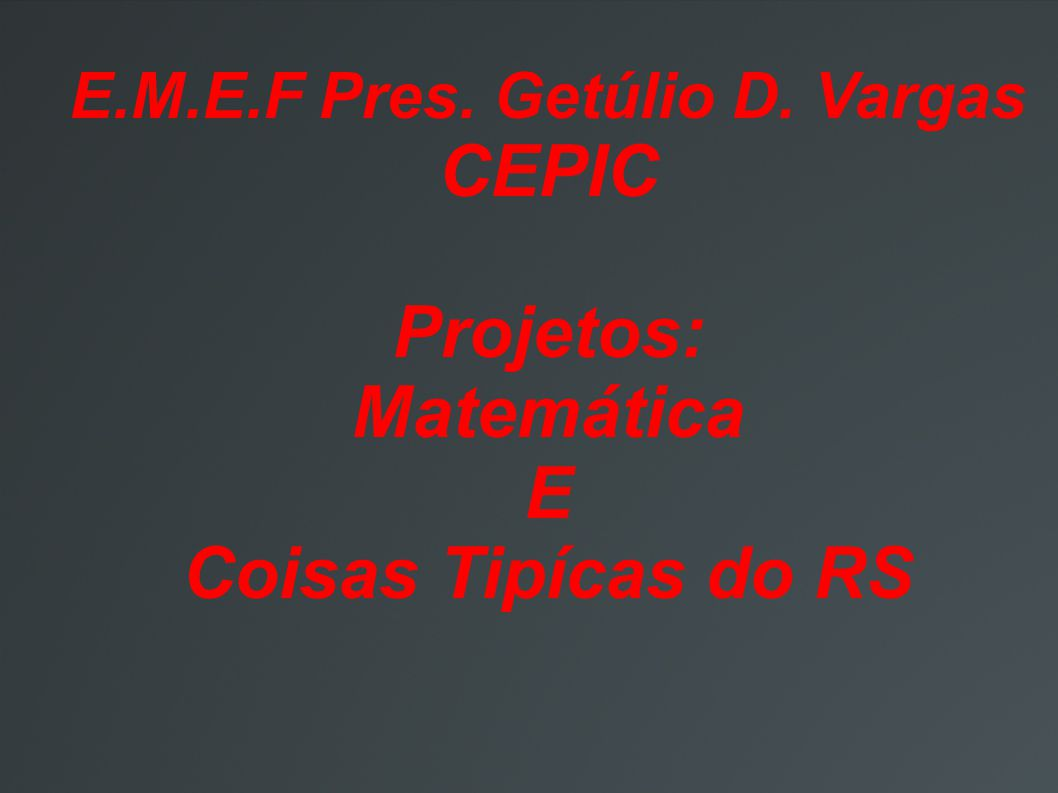 E.M.E.F Pres. Getúlio D. Vargas