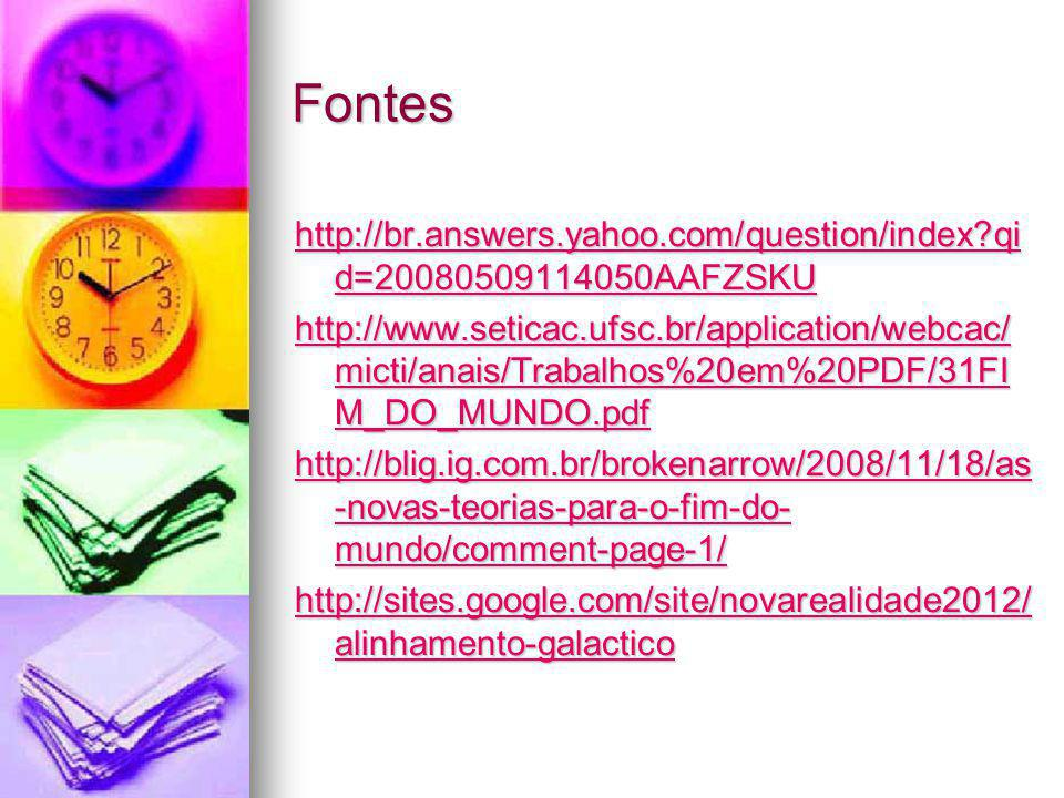Fontes http://br.answers.yahoo.com/question/index qid=20080509114050AAFZSKU.