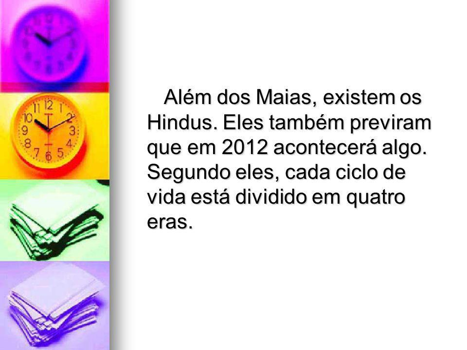 Além dos Maias, existem os Hindus
