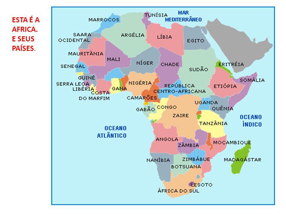 ESTA É A AFRICA. E SEUS PAÍSES.