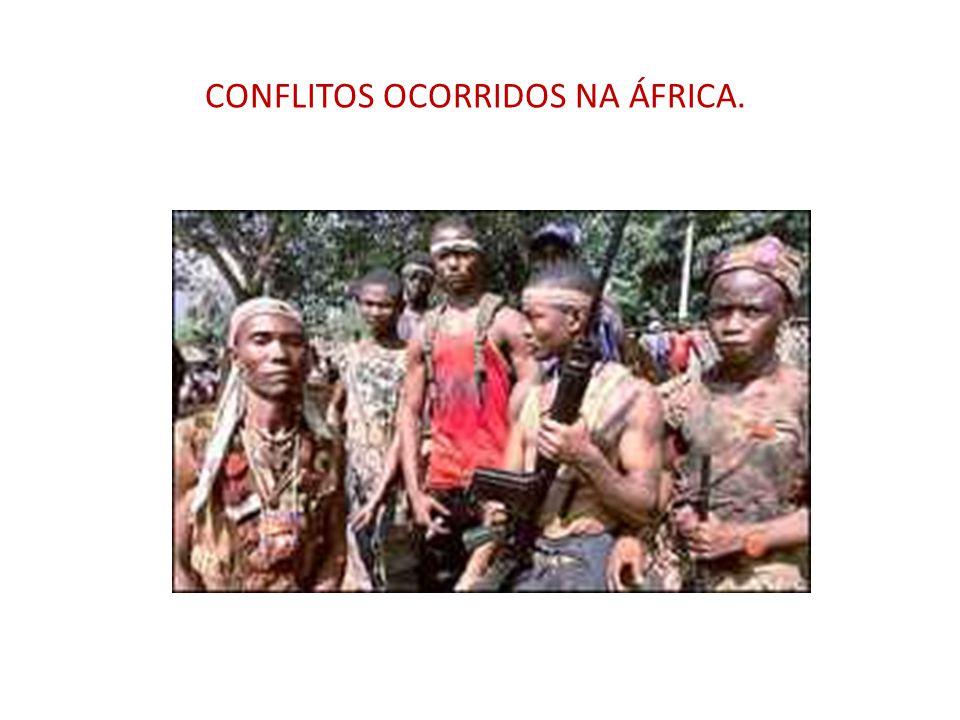 CONFLITOS OCORRIDOS NA ÁFRICA.