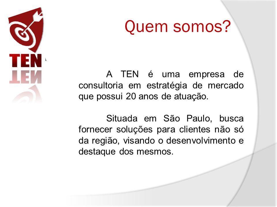 Quem somos A A. A TEN é uma empresa de consultoria em estratégia de mercado que possui 20 anos de atuação.