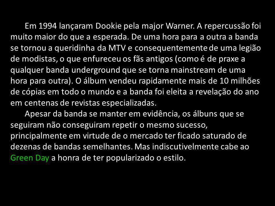 Em 1994 lançaram Dookie pela major Warner