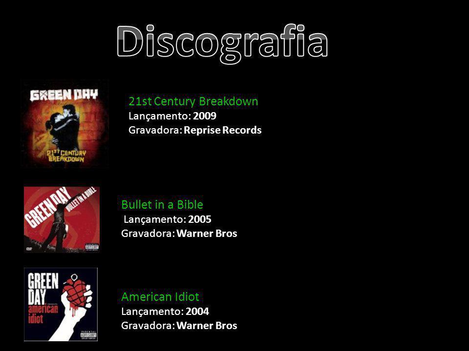 Discografia 21st Century Breakdown Lançamento: 2009 Gravadora: Reprise Records. Bullet in a Bible.