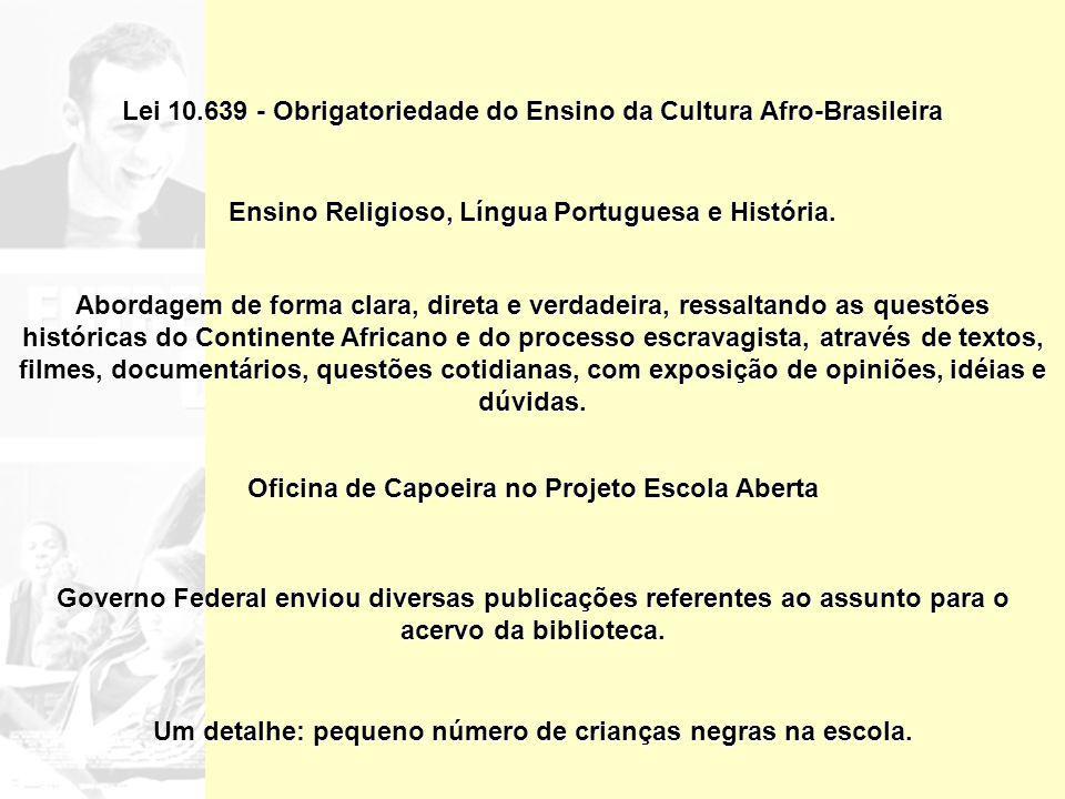 Lei 10.639 - Obrigatoriedade do Ensino da Cultura Afro-Brasileira