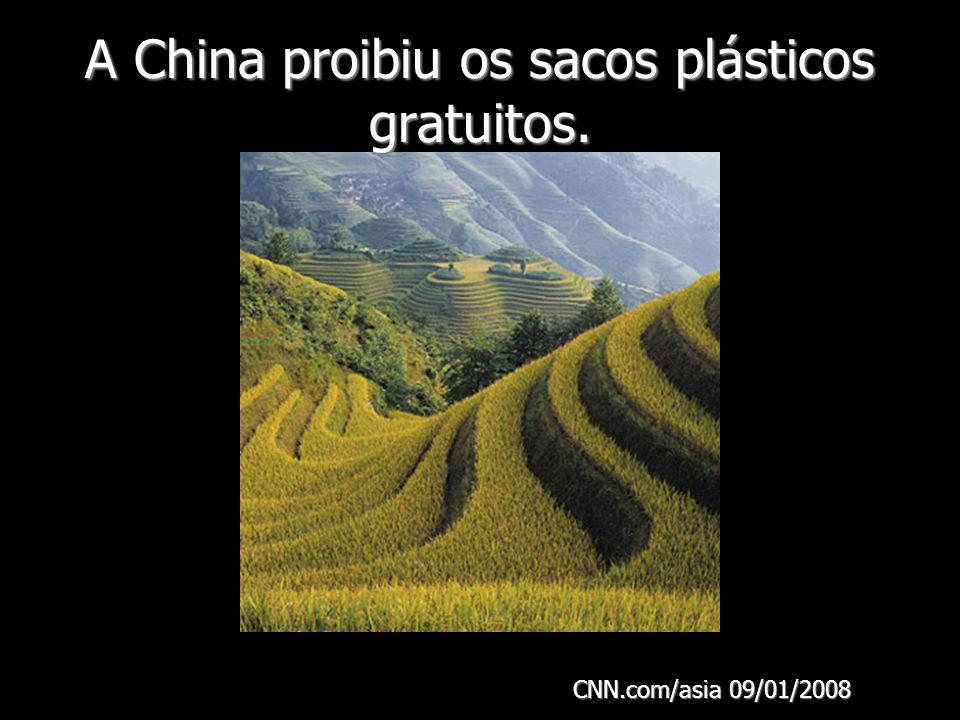 A China proibiu os sacos plásticos gratuitos.
