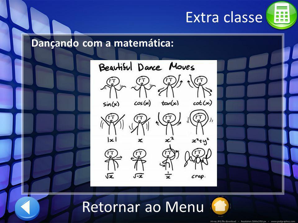 Extra classe Dançando com a matemática: Retornar ao Menu