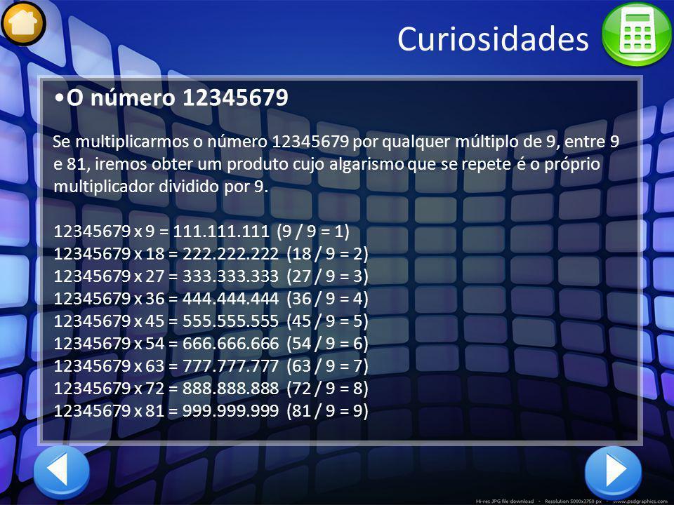 Curiosidades O número 12345679.