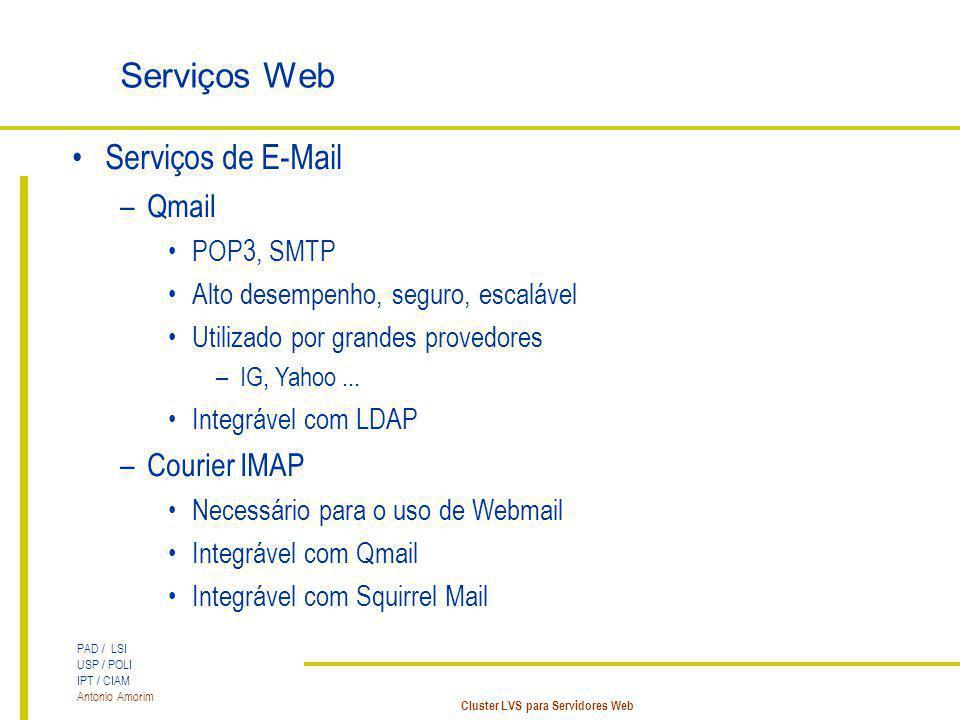 Serviços Web Serviços de E-Mail Qmail Courier IMAP POP3, SMTP