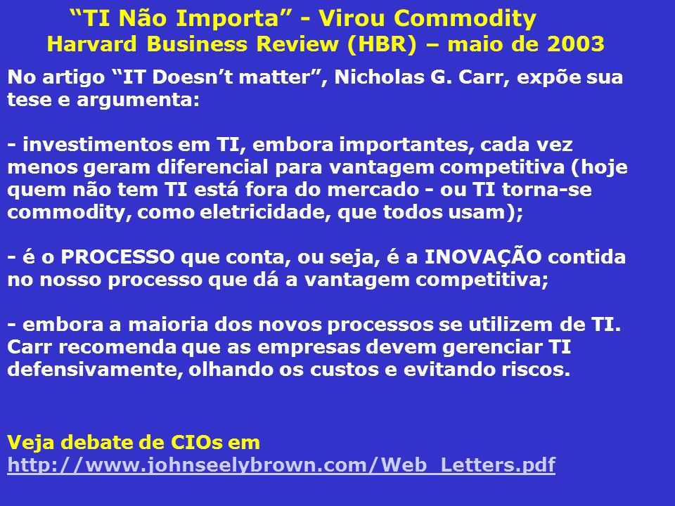 TI Não Importa - Virou Commodity Harvard Business Review (HBR) – maio de 2003