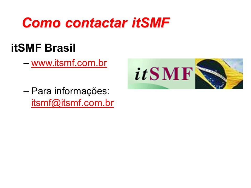 Como contactar itSMF itSMF Brasil www.itsmf.com.br