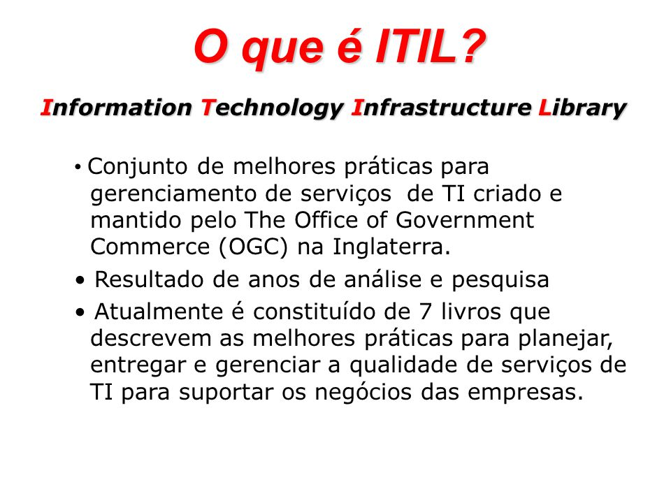 O que é ITIL Information Technology Infrastructure Library