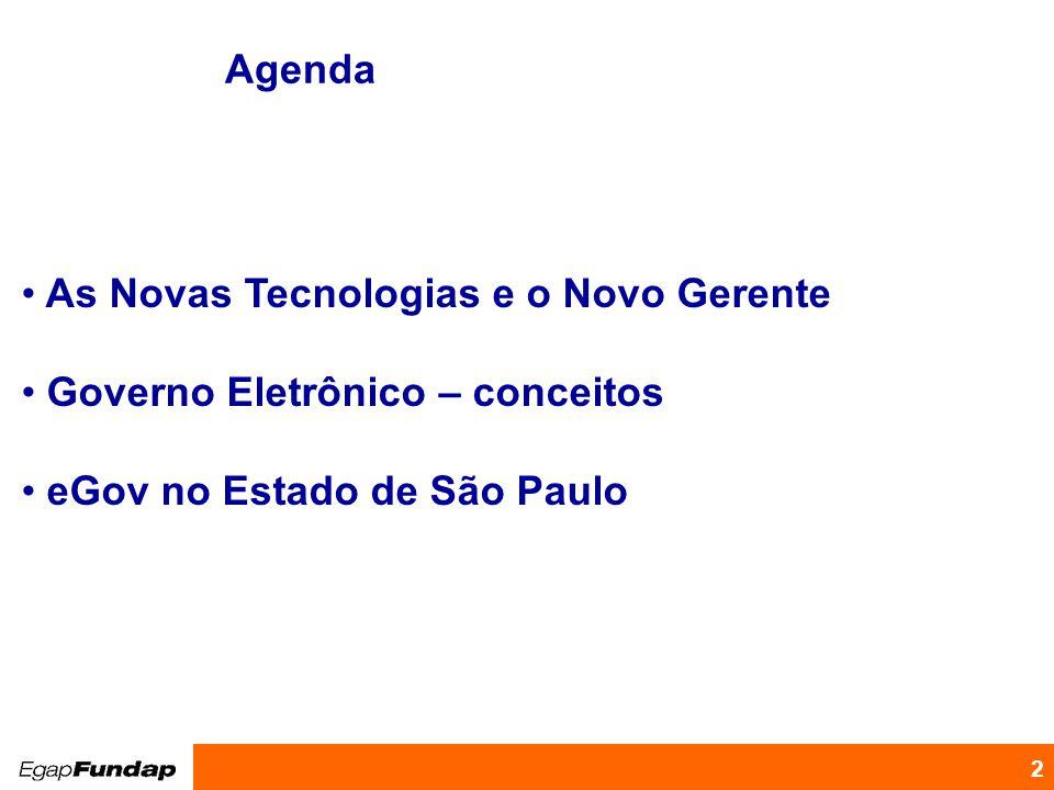Agenda As Novas Tecnologias e o Novo Gerente. Governo Eletrônico – conceitos.