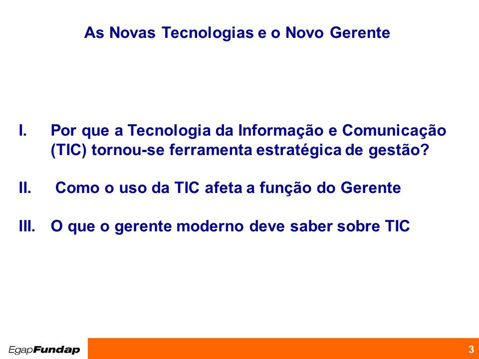 As Novas Tecnologias e o Novo Gerente