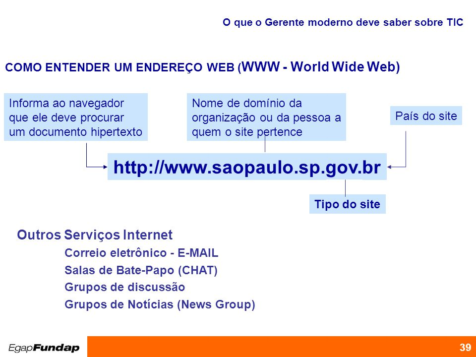 http://www.saopaulo.sp.gov.br Outros Serviços Internet