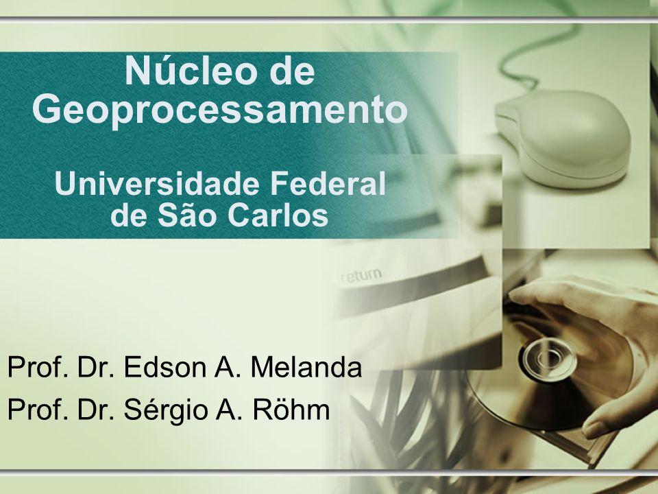 Núcleo de Geoprocessamento Universidade Federal de São Carlos