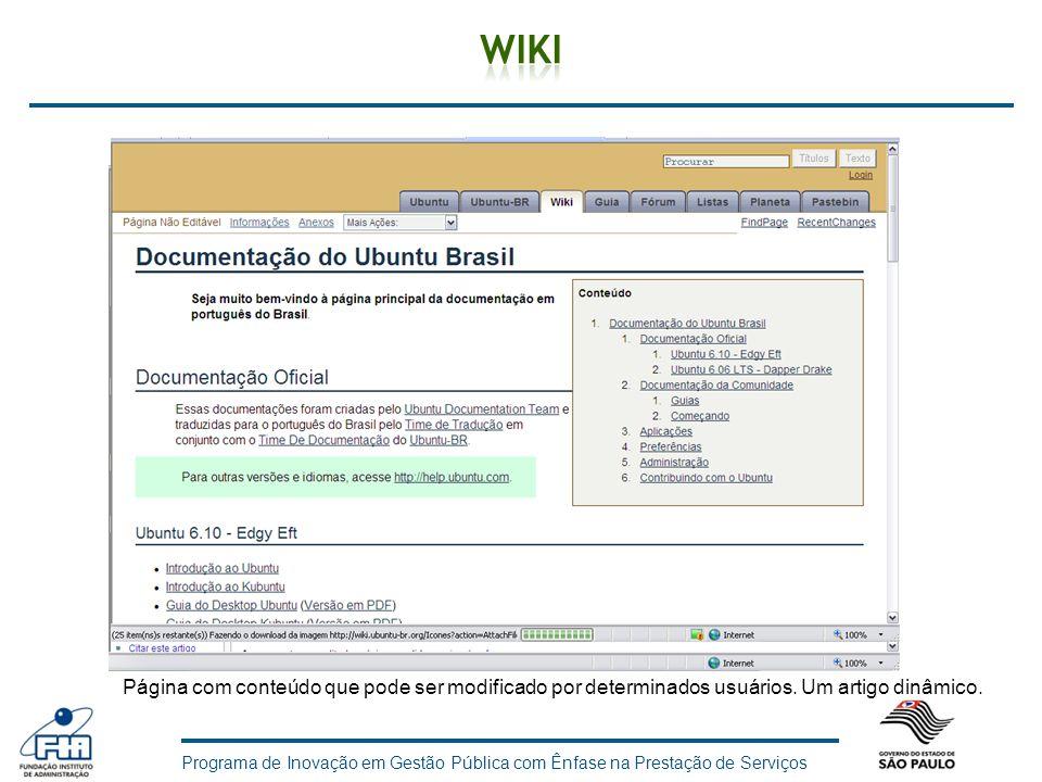 Wiki Página com conteúdo que pode ser modificado por determinados usuários. Um artigo dinâmico.
