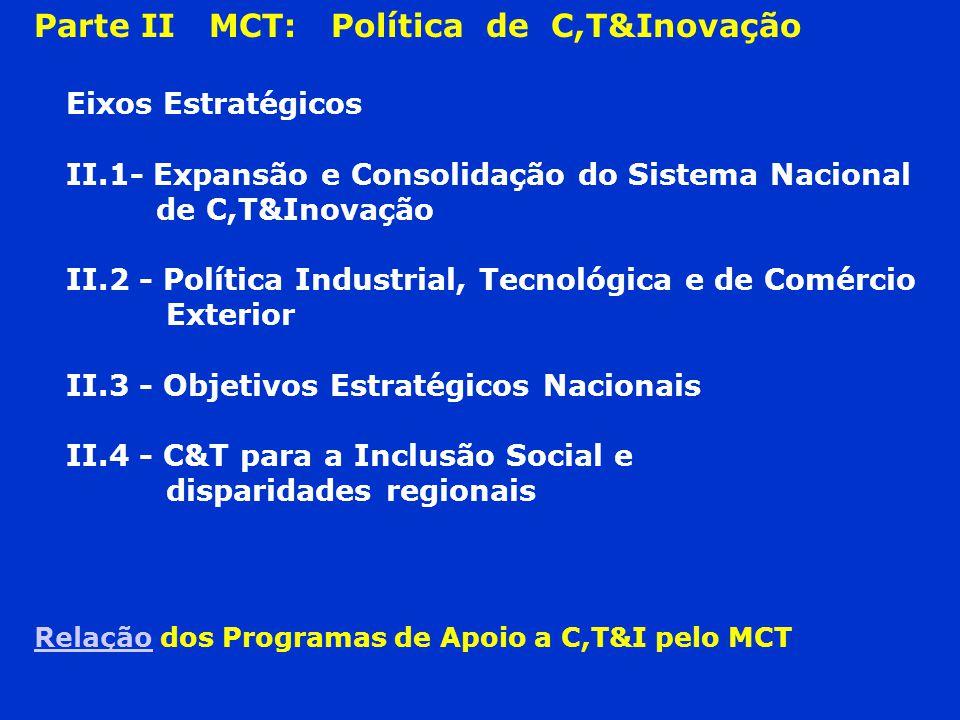 Parte II MCT: Política de C,T&Inovação