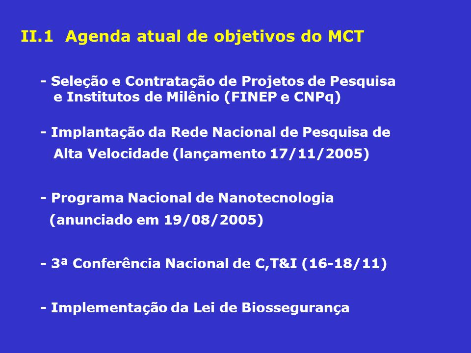 II.1 Agenda atual de objetivos do MCT
