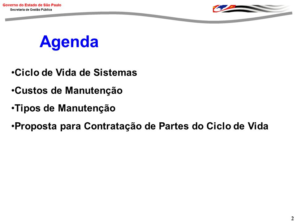 Agenda Ciclo de Vida de Sistemas Custos de Manutenção