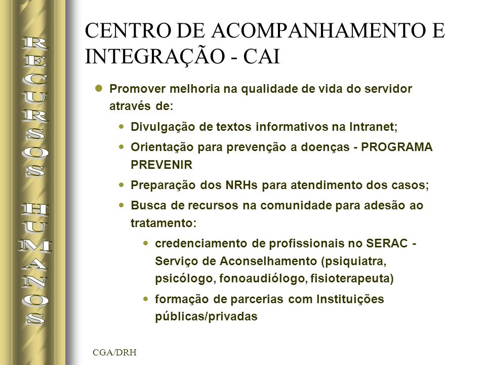 CENTRO DE ACOMPANHAMENTO E INTEGRAÇÃO - CAI