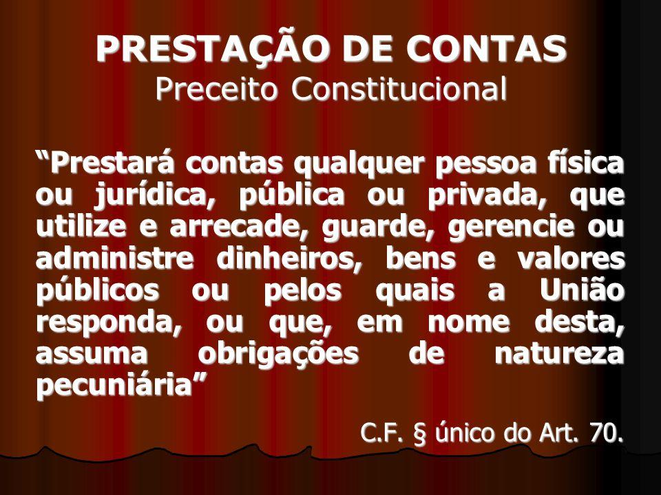 PRESTAÇÃO DE CONTAS Preceito Constitucional