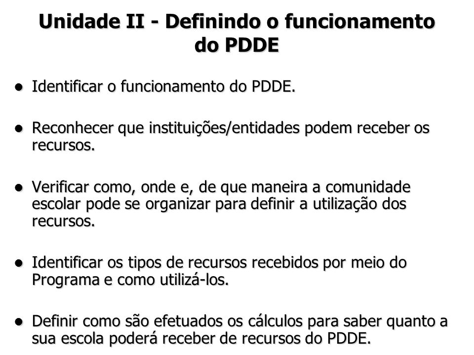 Unidade II - Definindo o funcionamento do PDDE