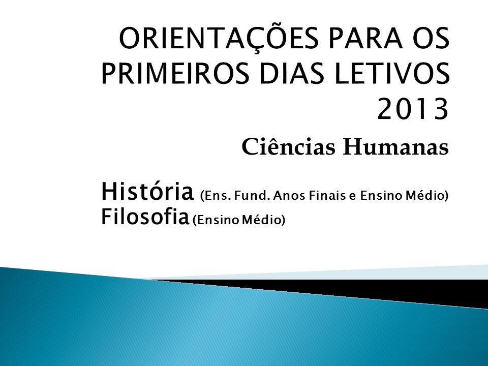 ORIENTAÇÕES PARA OS PRIMEIROS DIAS LETIVOS 2013