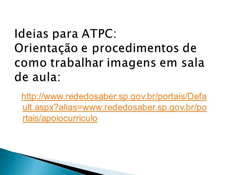 Ideias para ATPC: Orientação e procedimentos de como trabalhar imagens em sala de aula:
