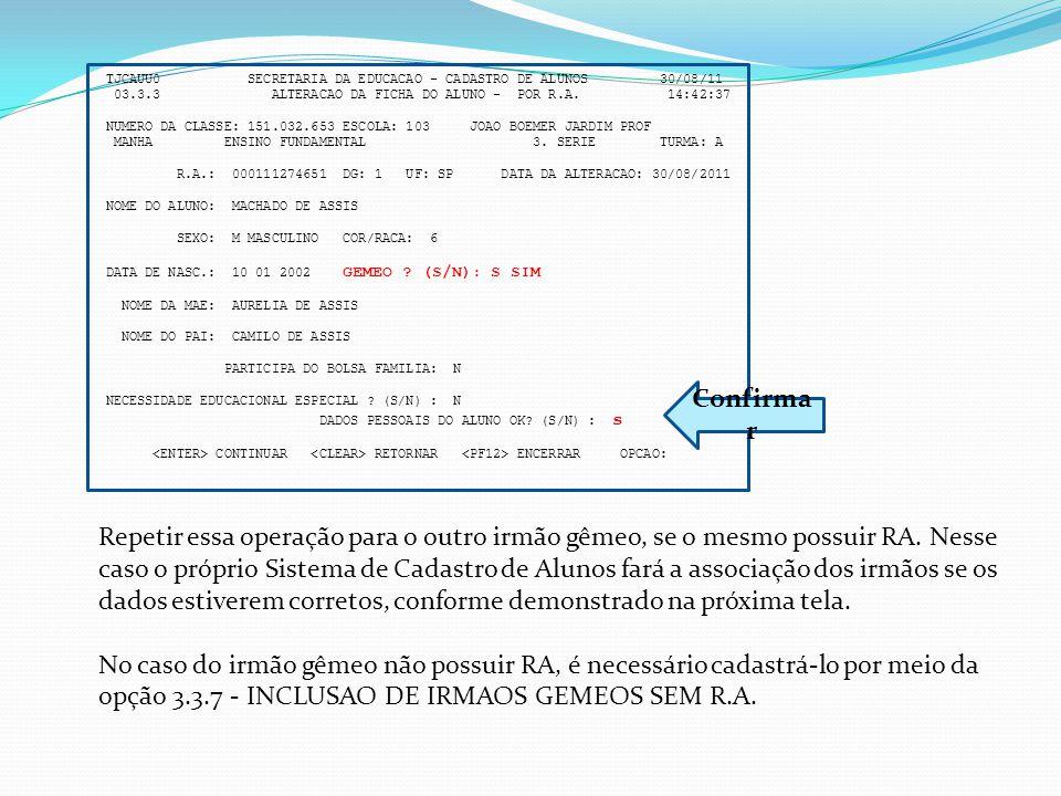 TJCAUU0 SECRETARIA DA EDUCACAO - CADASTRO DE ALUNOS 30/08/11