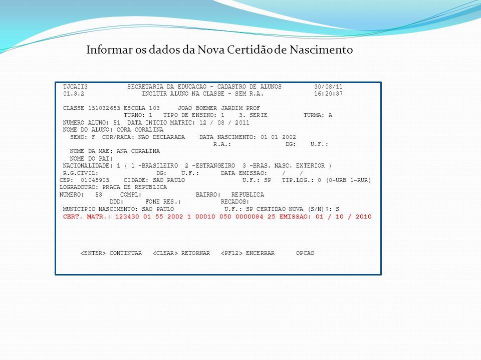 Informar os dados da Nova Certidão de Nascimento