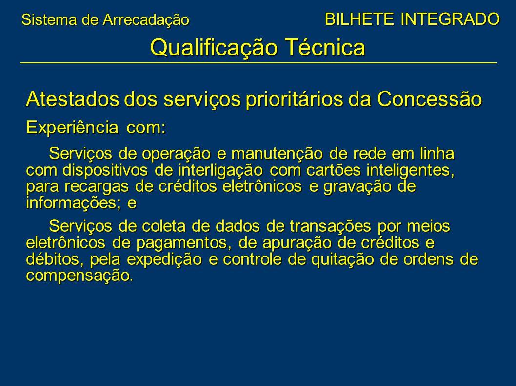 Qualificação Técnica Atestados dos serviços prioritários da Concessão
