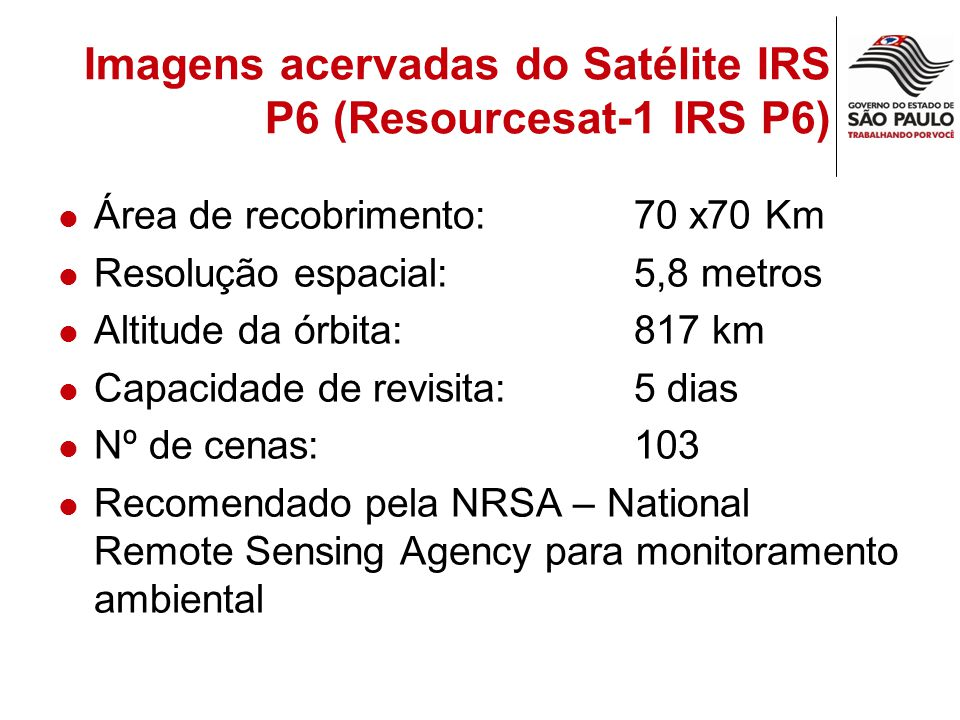 Imagens acervadas do Satélite IRS P6 (Resourcesat-1 IRS P6)
