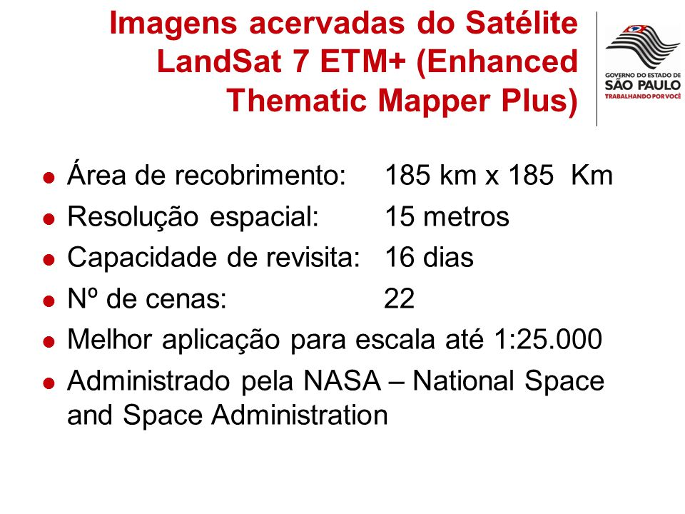 Imagens acervadas do Satélite LandSat 7 ETM+ (Enhanced Thematic Mapper Plus)