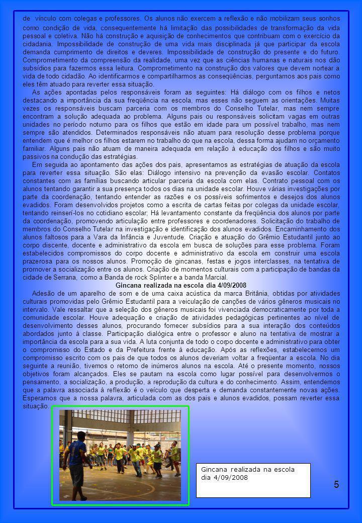 Gincana realizada na escola dia 4/09/2008