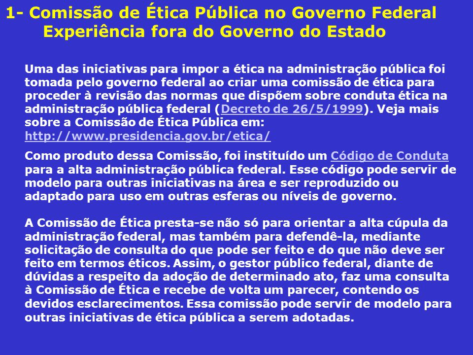1- Comissão de Ética Pública no Governo Federal Experiência fora do Governo do Estado