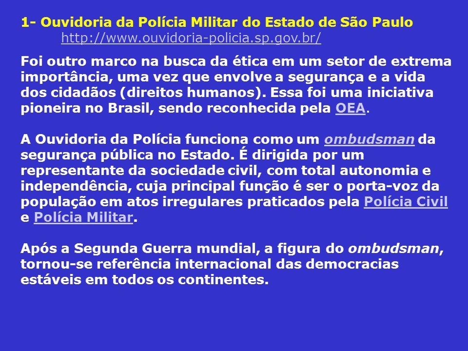 1- Ouvidoria da Polícia Militar do Estado de São Paulo http://www