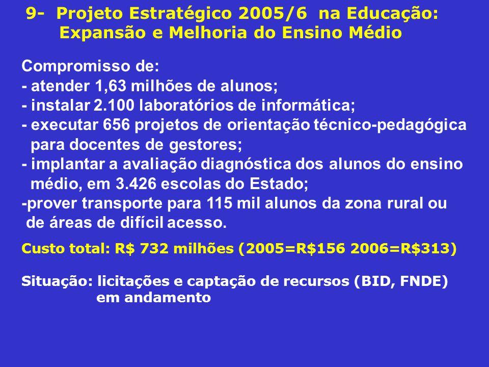 9- Projeto Estratégico 2005/6 na Educação: Expansão e Melhoria do Ensino Médio