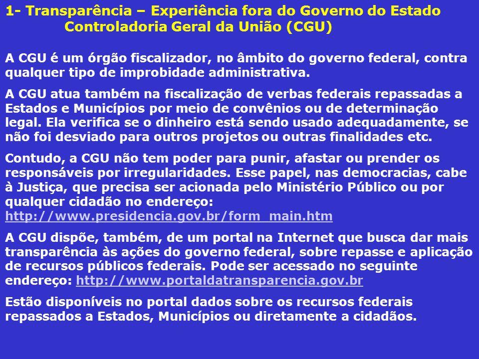 1- Transparência – Experiência fora do Governo do Estado Controladoria Geral da União (CGU)