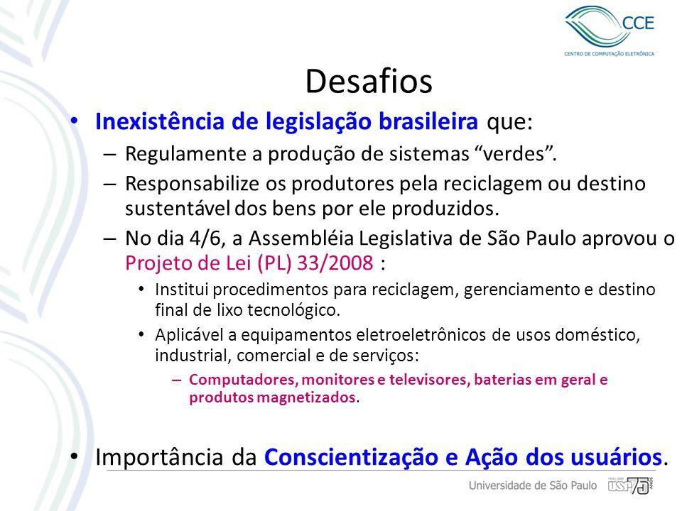 Desafios Inexistência de legislação brasileira que: