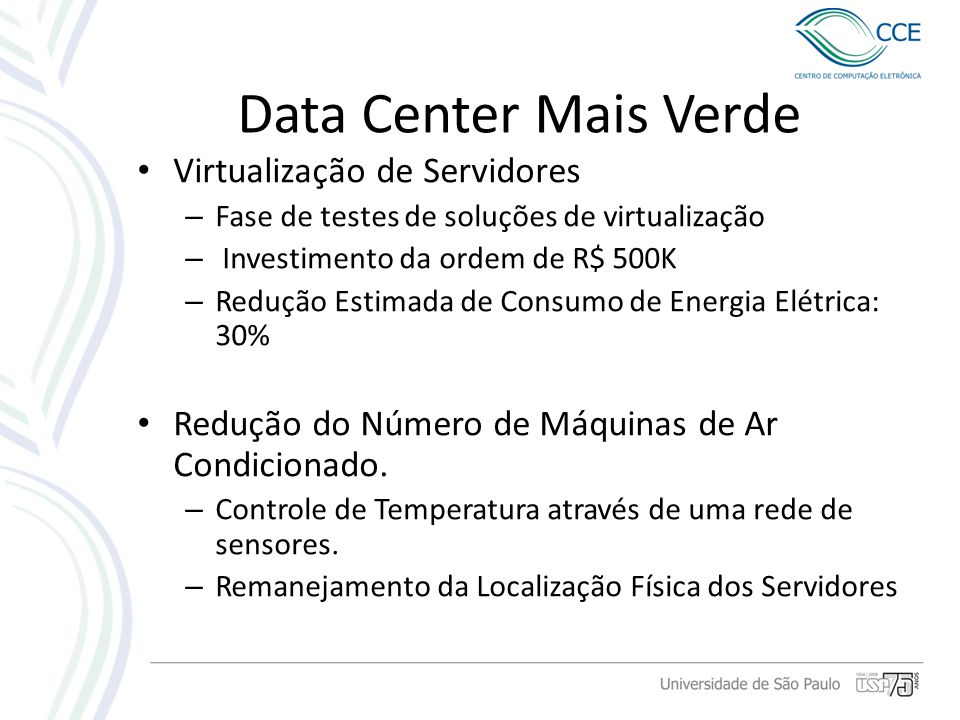 Data Center Mais Verde Virtualização de Servidores
