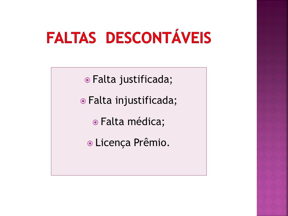 FALTAS DESCONTÁVEIS Falta justificada; Falta injustificada;