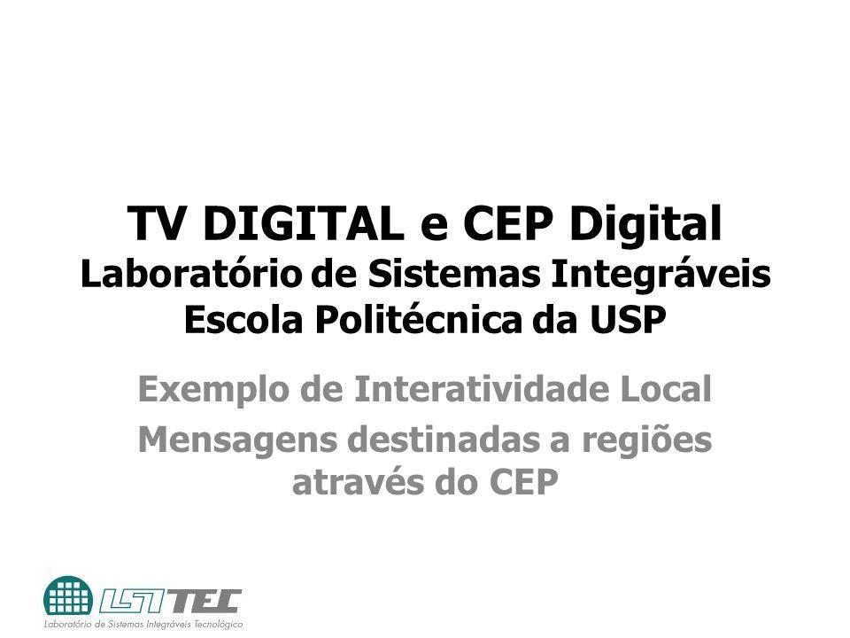 TV DIGITAL e CEP Digital Laboratório de Sistemas Integráveis Escola Politécnica da USP