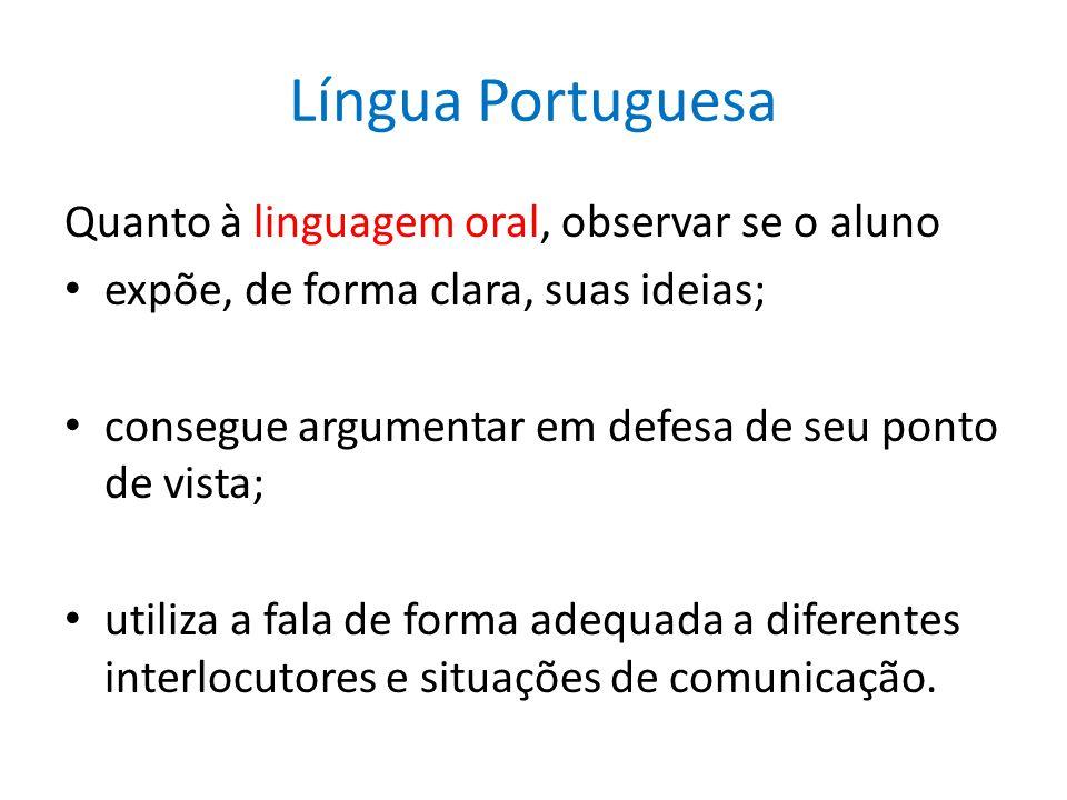 Língua Portuguesa Quanto à linguagem oral, observar se o aluno